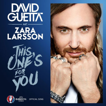 Canzone inno Europei 2016: David Guetta ft Zara Larsson This One's For You
