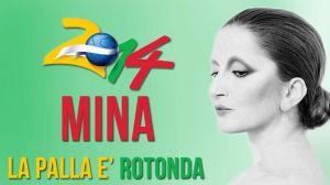 Sigla RAI Mondiali 2014 Mina La palla è rotonda