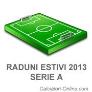 Raduni Estivi 2013 Squadre Serie A